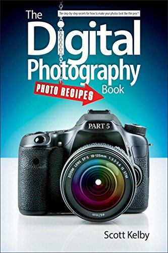 9780133856880: The Digital Photography Book, Part 5: Photo Recipes