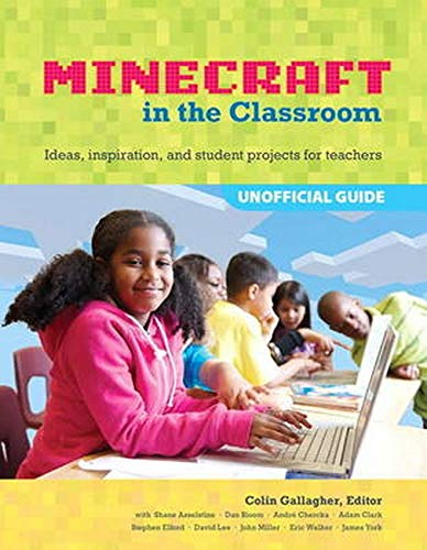 9780133858013: An Educator's Guide to Using Minecraft® in the Classroom: Ideas, inspiration, and student projects for teachers