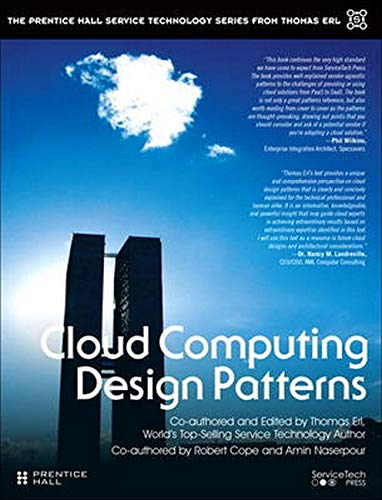 9780133858563: Cloud Computing Design Patterns (The Prentice Hall Service Technology Series from Thomas Erl)