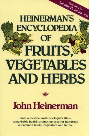 9780133858570: Heinerman's Encyclopedia of Fruits, Vegetables, and Herbs