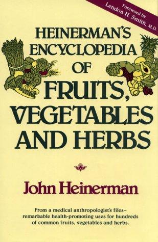 9780133858570: Heinerman's Encyclopedia of Fruits, Vegetables, and Herbs