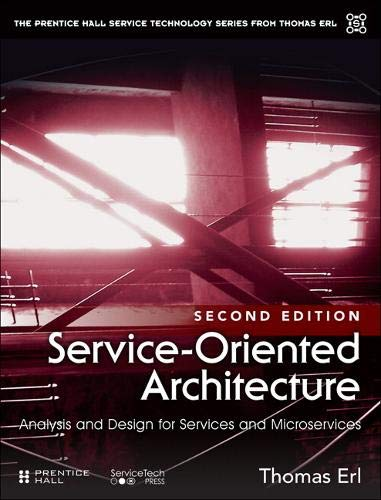 9780133858587: Service-Oriented Architecture: Analysis and Design for Services and Microservices (2nd Edition) (The Prentice Hall Service Technology Series from Thomas Erl)
