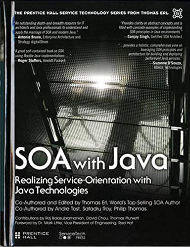 9780133859034: SOA with Java: Realizing Service-Orientation with Java Technologies (The Prentice Hall Service Technology Series from Thomas Erl)