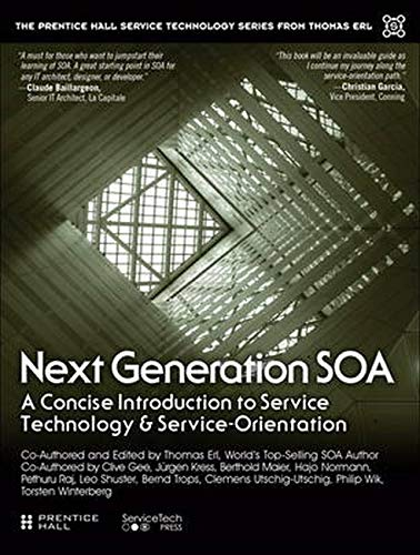 9780133859041: Next Generation SOA: A Concise Introduction to Service Technology & Service-Orientation