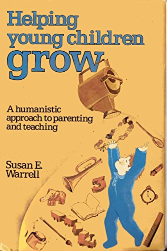 9780133861518: Helping Young Children Grow: Humanistic Approach to Parenting and Teaching (A Spectrum book)