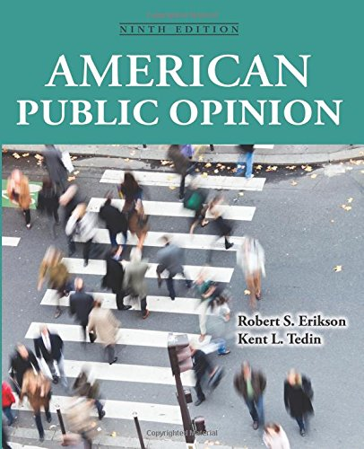 American Public Opinion: Its Origins, Content and: Erikson, Robert S;