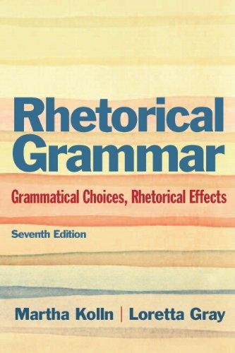 9780133864779: Rhetorical Grammar: Grammatical Choices, Rhetorical Effects Plus MyWritingLab -- Access Card Package (7th Edition)