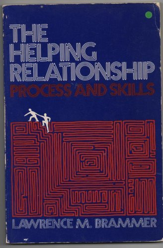 9780133865080: The helping relationship;: Process and skills (Prentice-Hall series in counseling and human development)