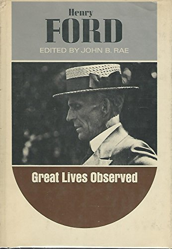Henry Ford (Great Lives Observed): Rae, John B.