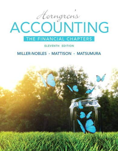 Horngren's Accounting, The Financial Chapters (11th Edition): Miller-Nobles, Tracie L.;
