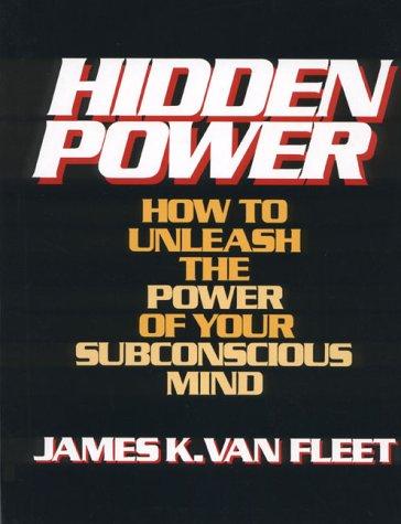 Hidden Power: How to Unleash the Power: Van Fleet, James