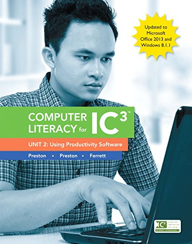9780133869590: Computer Literacy for IC3, Unit 2: Using Productivity Software, Update to Office 2013 & Windows 8.1.1 (2nd Edition)