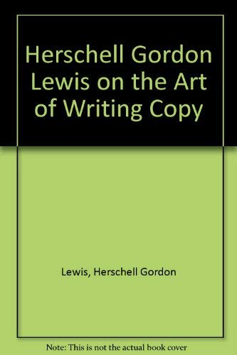 9780133873092: Herschell Gordon Lewis on the Art of Writing Copy