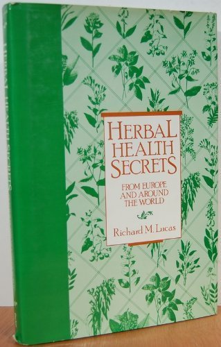 HERBAL HEALTH SECRETS : From Europe and Around the World