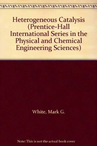 9780133877397: Heterogeneous Catalysis (Prentice-Hall International Series in the Physical and Chemical Engineering Sciences)