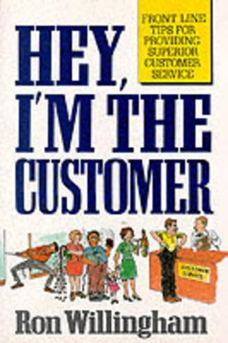 9780133881585: Hey, I'm the Customer: Front Line Tips for Providing Superior Customer Service