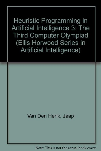 9780133882650: Heuristic Programming in Artificial Intelligence 3: The Third Computer Olympiad (Ellis Horwood Series in Artificial Intelligence)