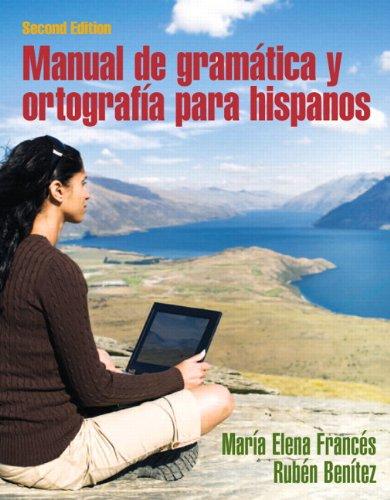 9780133884135: Manual de Gramatica y Ortografia Para Hispanos With Spanish Grammar Checker Student Access Card (One-Semester Access)