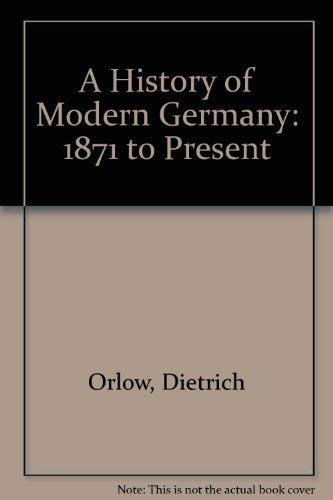9780133885057: A History of Modern Germany: 1871 To Present