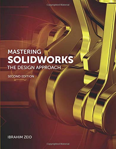 Mastering Solidworks: The Design Approach: Zeid, Ibrahim