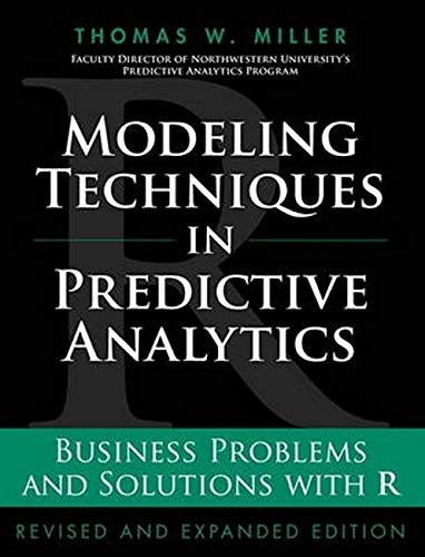 9780133886016: Modeling Techniques in Predictive Analytics: Business Problems and Solutions with R