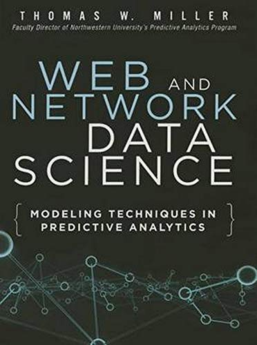 9780133886443: Web and Network Data Science: Modeling Techniques in Predictive Analytics