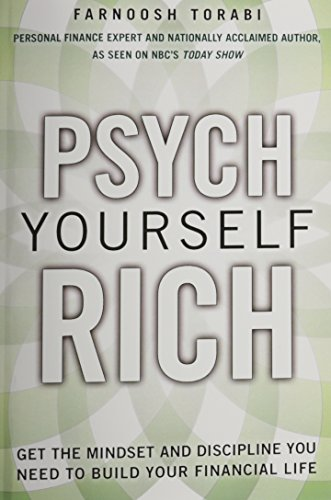 9780133886580: Psych Yourself Rich: Get the Mindset and Discipline You Need to Build Your Financial Life (paperback)