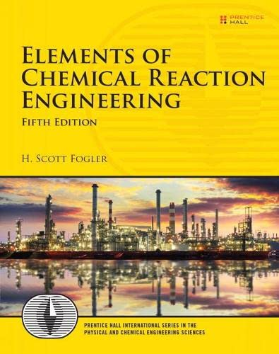 9780133887518: Elements of Chemical Reaction Engineering (5th Edition) (Prentice Hall International Series in the Physical and Chemical Engineering Sciences)