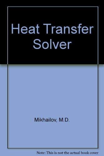Heat Transfer Solver: Mikhailov, M. D.,