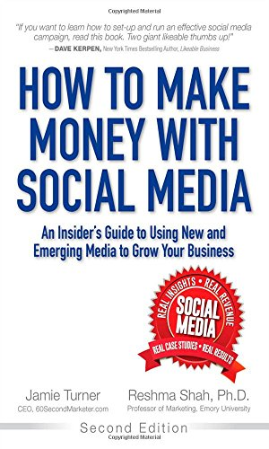 9780133888331: How to Make Money with Social Media: An Insider's Guide to Using New and Emerging Media to Grow Your Business