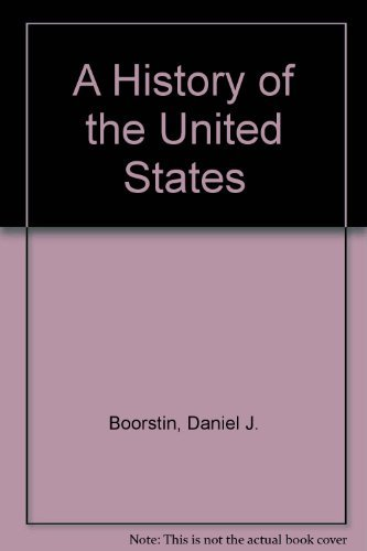 A History of the United States, Annotated Teacher's Edition (0133888444) by Boorstin, Daniel J.; Kelley, Brooks Mather; Boorstin, Ruth Frankel