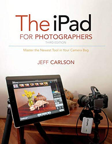 9780133888478: The iPad for Photographers: Master the Newest Tool in Your Camera Bag (3rd Edition)
