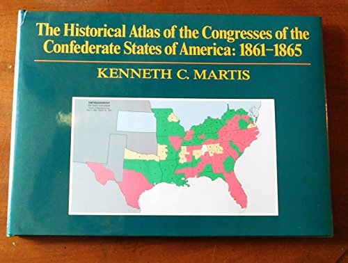 9780133891157: The Historical Atlas of the Congresses of the Confederate States of America 1861-1865