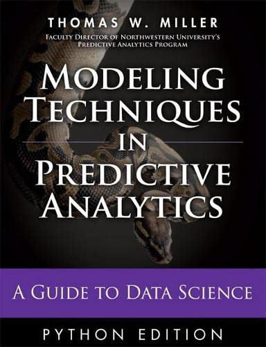 9780133892062: Modeling Techniques in Predictive Analytics with Python and R: A Guide to Data Science