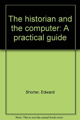 9780133892130: The historian and the computer: A practical guide