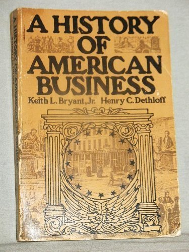 A History of American Business: Bryant, Keith L.,