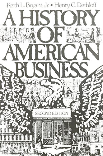 A History of American Business, 2nd Edition: Bryant, Keith L.;