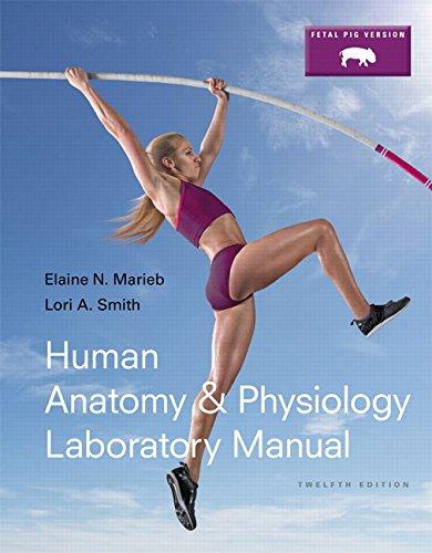 Human Anatomy & Physiology Laboratory Manual +: Marieb, Elaine Nicpon/