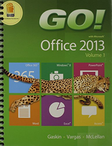 GO! with Office 2013 Volume 1 & MyITLab with Pearson eText -- Access Card -- for GO! with ...