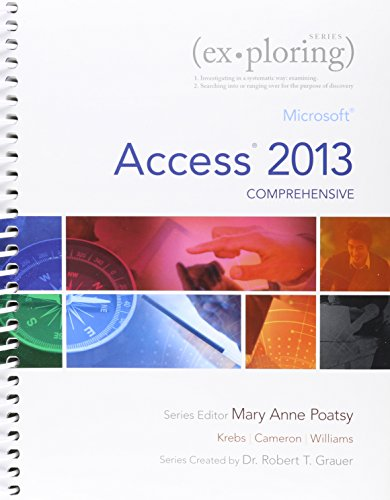 Exploring: Microsoft Access 2013, Comprehensive & MyITLab with Pearson eText -- Access Card ...