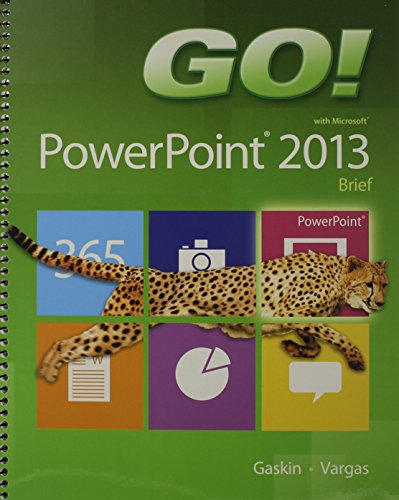 9780133894806: GO! with Microsoft PowerPoint 2013 Brief, GO! with Microsoft Excel 2013 Brief, GO! with Microsoft Access 2013 Brief