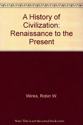 9780133897845: A History of Civilization: Renaissance to the Present