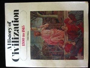 9780133898170: A History of Civilization 1300-1815