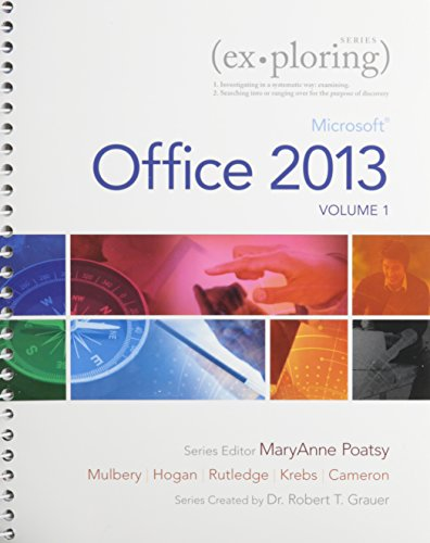 Exploring Microsoft Office 2013, Volume 1 & Technology In Action, Introductory & MyITLab ...