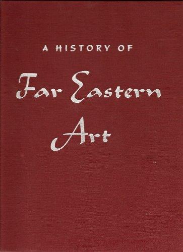 9780133900880: A History of Far Eastern Art