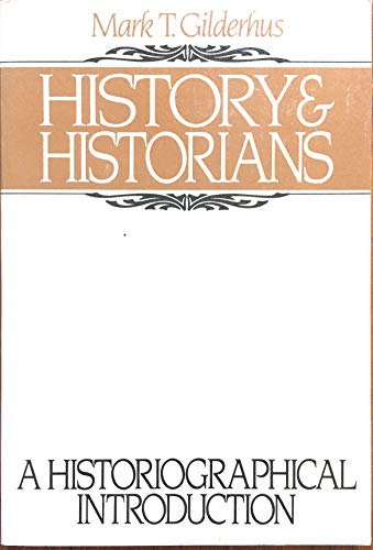 9780133900972: History and Historians: A Historiographical Introduction