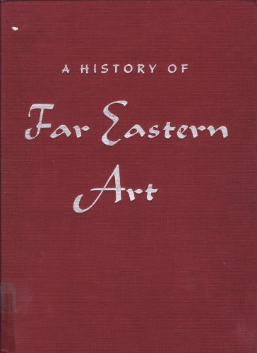 9780133901382: A History of Far Eastern Art