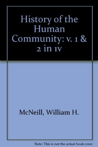 9780133902877: A history of the human community: Prehistory to the present (v. 1 & 2)