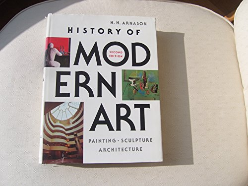 9780133903515: History of modern art: Painting, sculpture, architecture