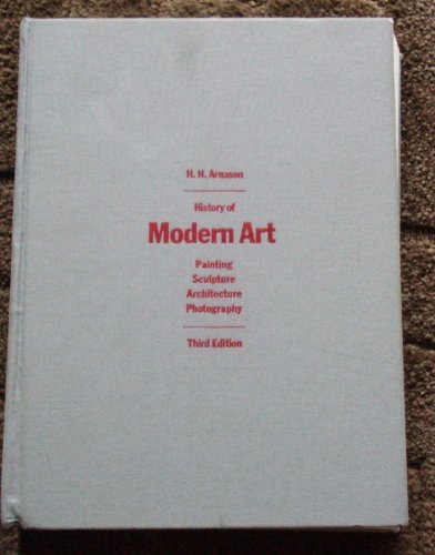 9780133903607: History of Modern Art: Painting, Sculpture, Architecture, Photography